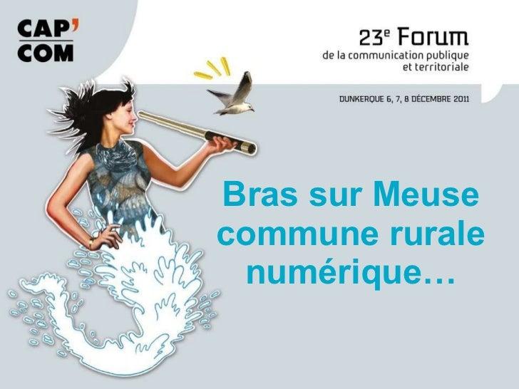 Bras sur Meuse commune rurale numérique…