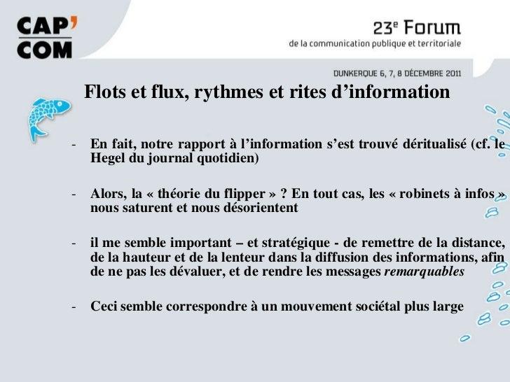 Flots et flux, rythmes et rites d'information <ul><li>En fait, notre rapport à l'information s'est trouvé déritualisé (c...