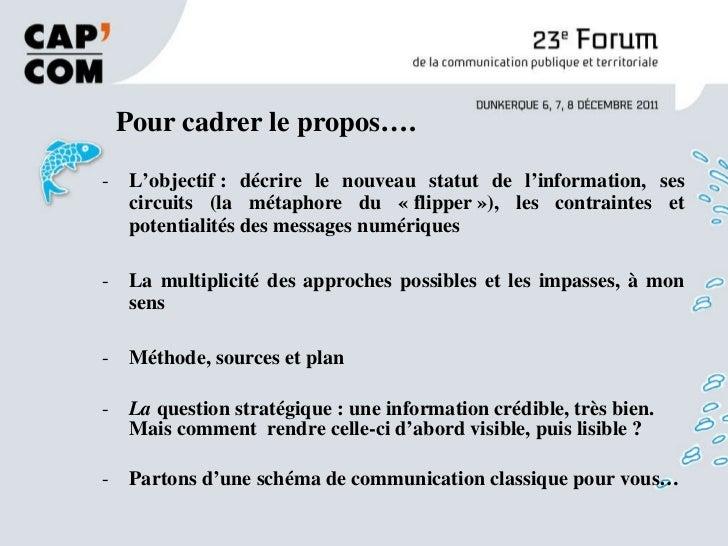 <ul><li>L'objectif: décrire le nouveau statut de l'information, ses circuits (la métaphore du «flipper»), les contraint...
