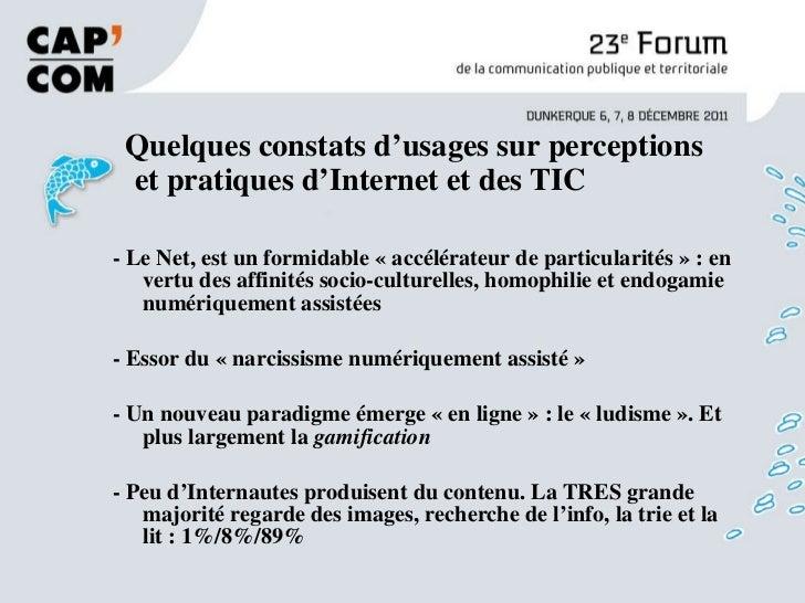Quelques constats d'usages sur perceptions  et pratiques d'Internet et des TIC <ul><li>- Le Net, est un formidable «acc...