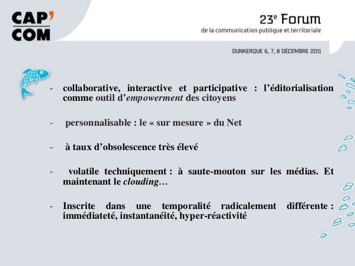 Mais u <ul><li>collaborative, interactive et participative : l'éditorialisation comme  outil d' empowerment  des citoyens ...