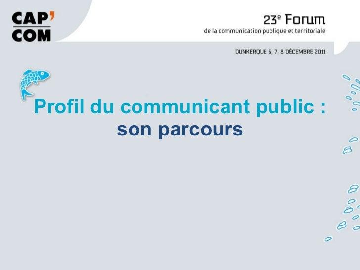Profil du communicant public : son parcours