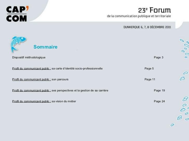 Dispositif méthodologique Page 3 Profil du communicant public :  sa carte d'identité socio-professionnelle Page 5 Profil d...