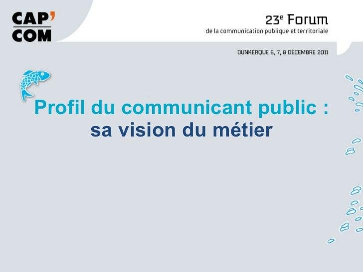 Profil du communicant public : sa vision du métier