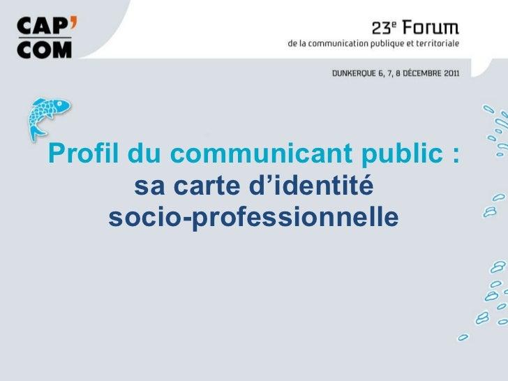 Profil du communicant public : sa carte d'identité socio-professionnelle