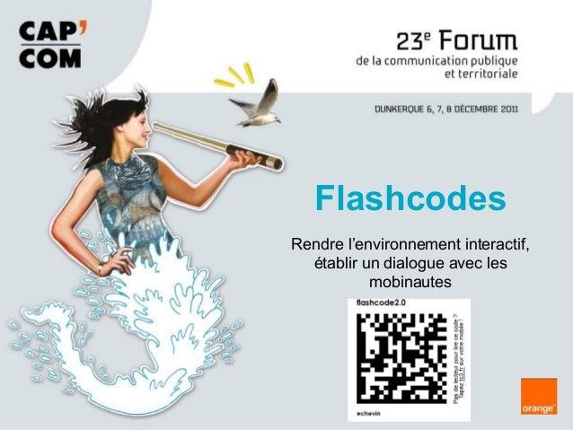 Rendre l'environnement interactif, établir un dialogue avec les mobinautes Flashcodes