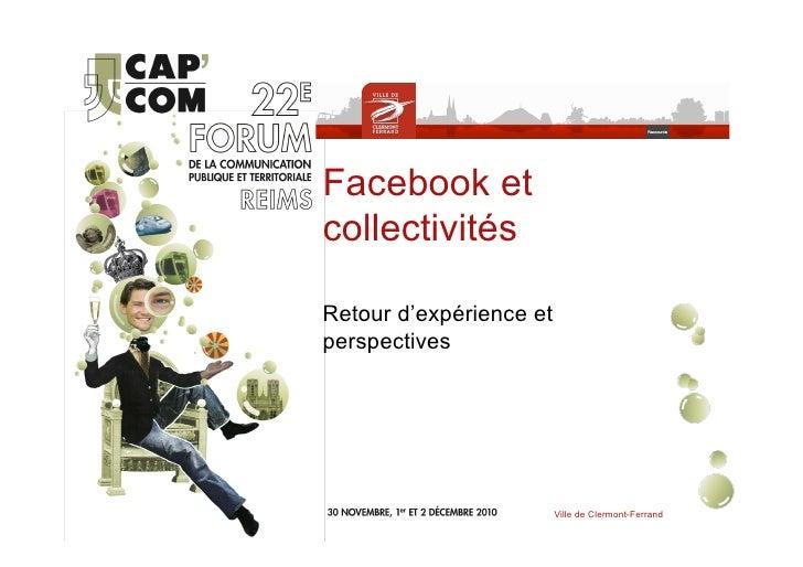 Facebook etcollectivitésRetour d'expérience etperspectives                         Ville de Clermont-Ferrand