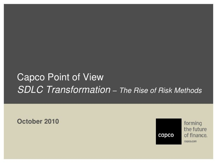 Capco Point of ViewSDLC Transformation – The Rise of Risk Methods<br />October 2010<br />