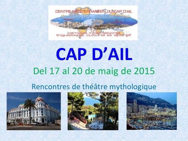CAP D'AIL Del 17 al 20 de maig de 2015 Rencontres de théâtre mythologique