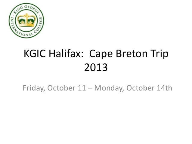 KGIC Halifax: Cape Breton Trip 2013 Friday, October 11 – Monday, October 14th