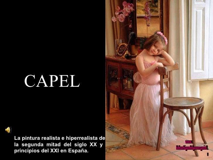 CAPEL La pintura realista e hiperrealista de la  segunda  mitad  del  siglo  XX  y principios del XXI en España. www. labo...