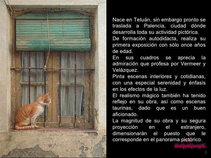 Nace en Tetuán, sin embargo pronto se traslada a Palencia, ciudad dónde desarrolla toda su actividad pictórica. De formaci...
