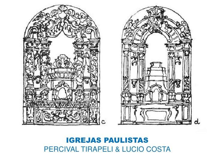 IGREJAS PAULISTASPERCIVAL TIRAPELI & LUCIO COSTA