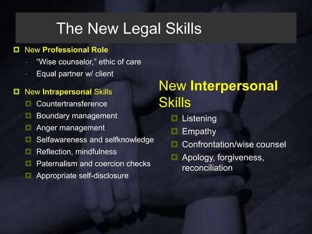 The New Legal Skills  Interdisciplinary collaboration  Rewind/fast forward  Psycho-legal soft spot identification  Tri...