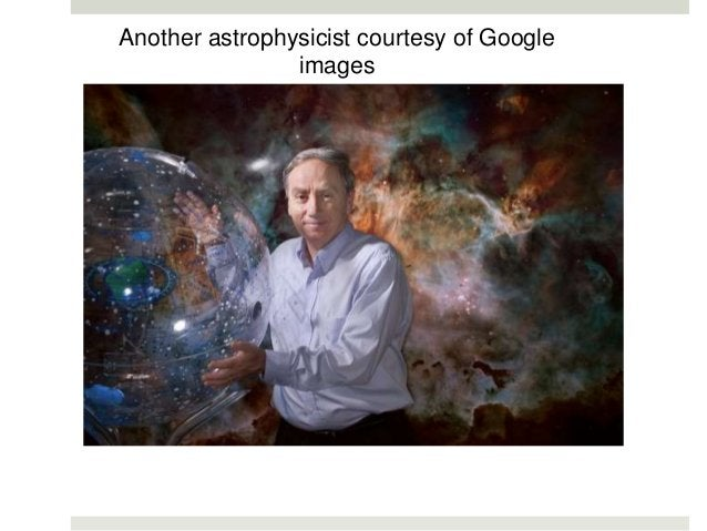 Another astrophysicist courtesy of Google images