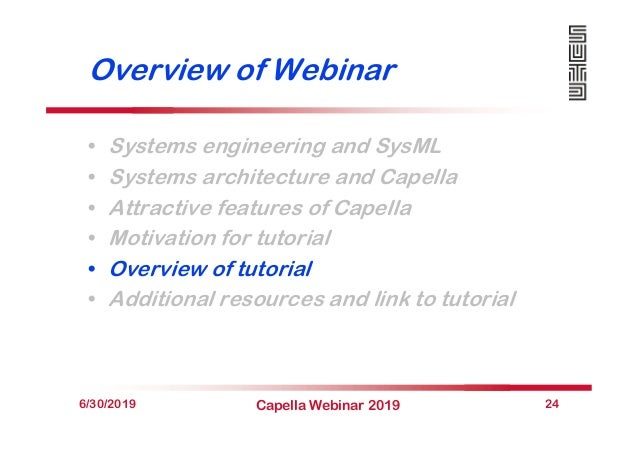 Overview of Webinar • Systems engineering and SysML • Systems architecture and Capella • Attractive features of Capella • ...