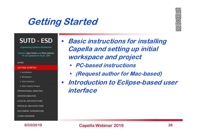 Getting Started • Basic instructions for installing Capella and setting up initial workspace and project • PC-based instru...