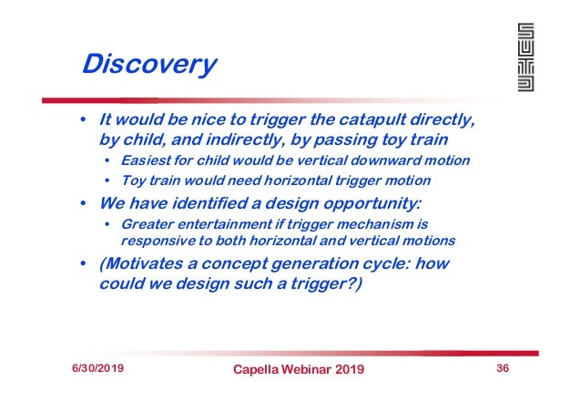 Discovery • It would be nice to trigger the catapult directly, by child, and indirectly, by passing toy train • Easiest fo...