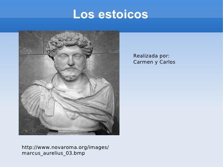 Los estoicos                                     Realizada por:                                   Carmen y Carlos     http...