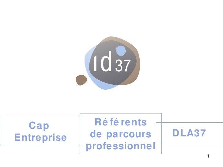 Cap  Entreprise Référents de parcours professionnel DLA37