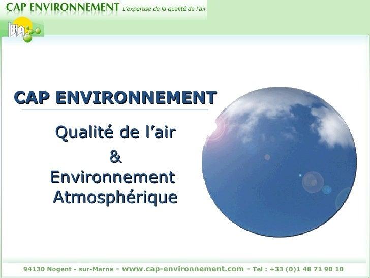 CAP ENVIRONNEMENT Qualité de l'air & Environnement  Atmosphérique