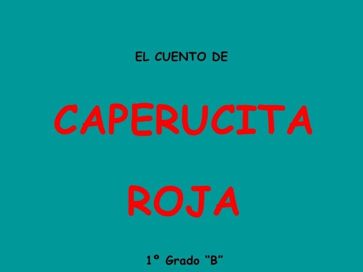 """EL CUENTO DE  CAPERUCITA ROJA 1º Grado """"B"""""""
