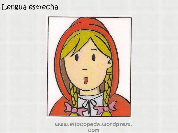Lengua estrecha www.ellocopeda.wordpress.com