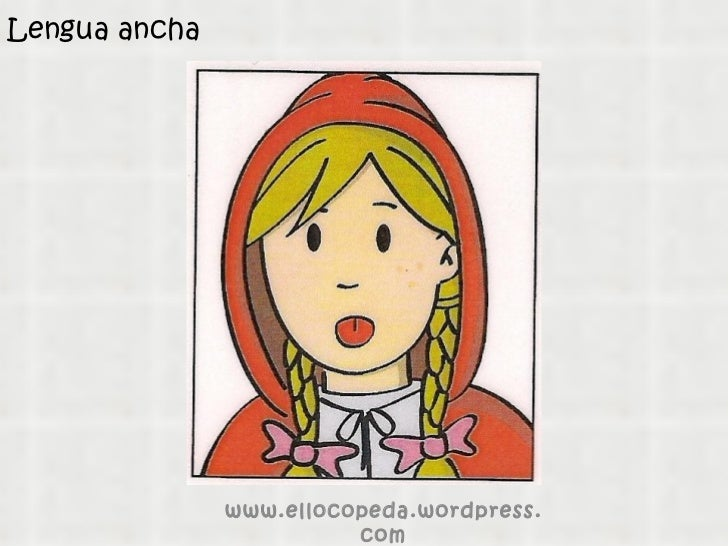 Lengua ancha www.ellocopeda.wordpress.com