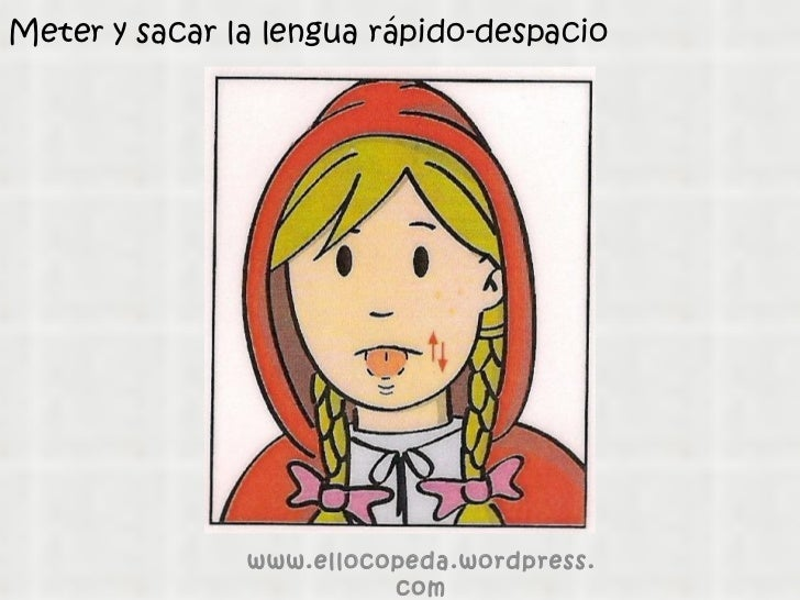 Meter y sacar la lengua rápido-despacio www.ellocopeda.wordpress.com