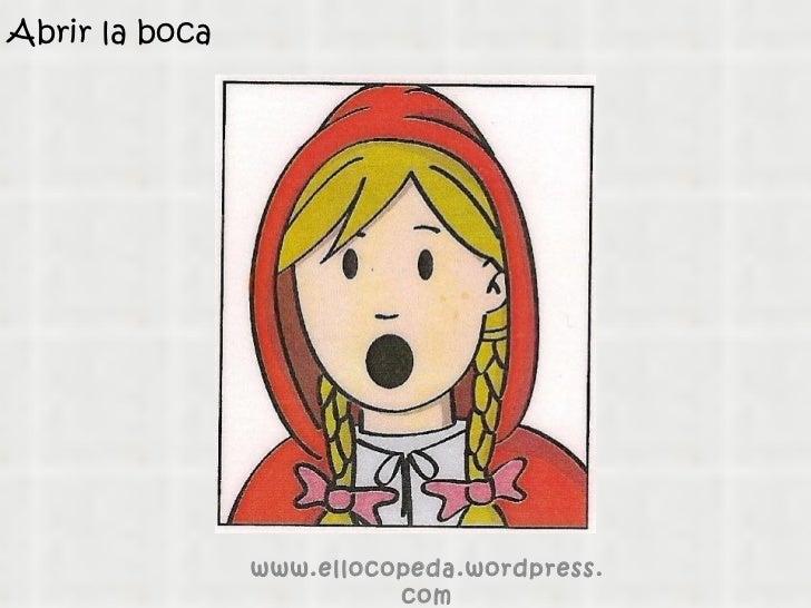 Abrir la boca www.ellocopeda.wordpress.com