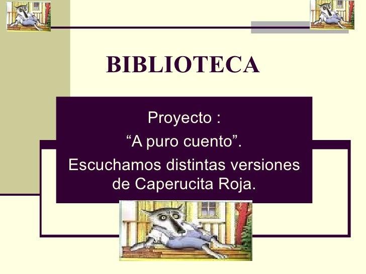 """BIBLIOTECA Proyecto : """" A puro cuento"""". Escuchamos distintas versiones de Caperucita Roja."""