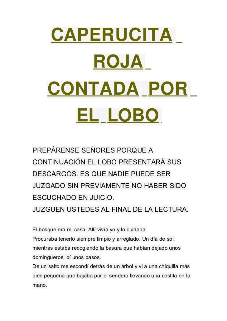 CAPERUCITA           ROJA        CONTADA POR          EL LOBOPREPÁRENSE SEÑORES PORQUE ACONTINUACIÓN EL LOBO PRESENTARÁ SU...