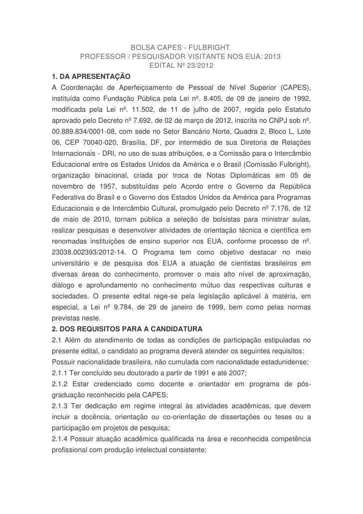 BOLSA CAPES - FULBRIGHT         PROFESSOR / PESQUISADOR VISITANTE NOS EUA: 2013                        EDITAL Nº 23/20121....