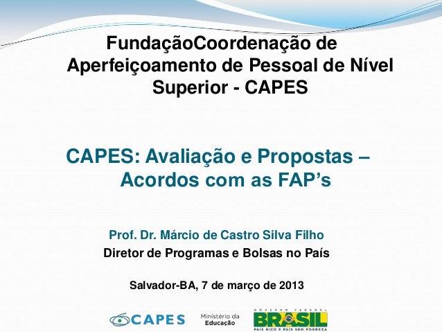 FundaçãoCoordenação deAperfeiçoamento de Pessoal de Nível         Superior - CAPESCAPES: Avaliação e Propostas –    Acordo...