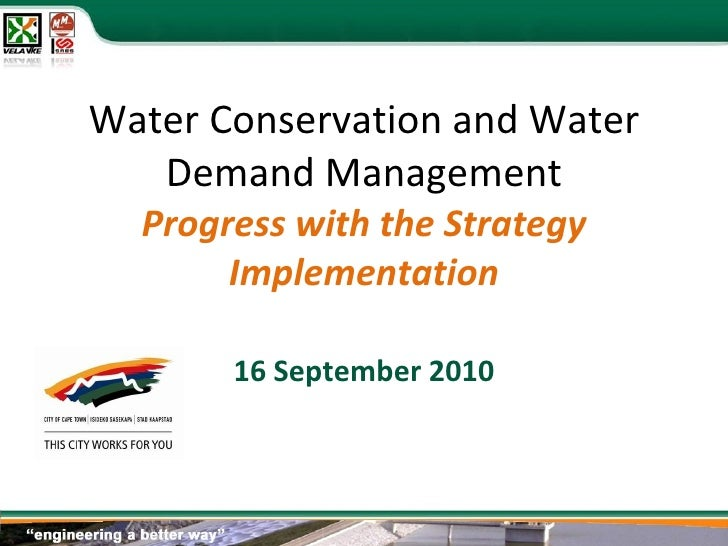 Water Conservation and Water Demand Management Progress with the Strategy Implementation 16 September 2010