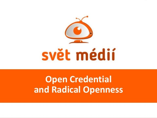 Open Credential and Radical Openness