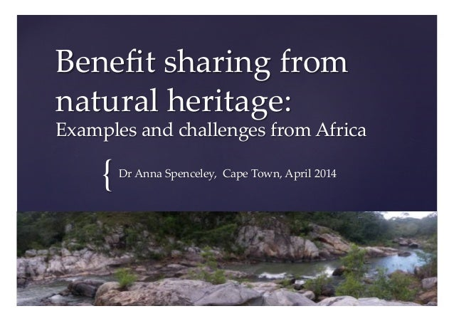{	 ! Benefit  sharing  from   natural  heritage:   Examples  and  challenges  from  Africa	 Dr  Anna  Spenceley,    Cape  T...