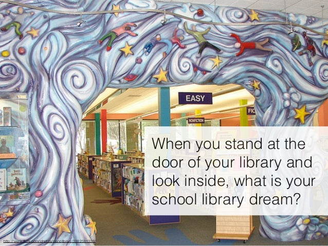When you stand at the door of your library and look inside, what is your school library dream? http://www.flickr.com/photos...
