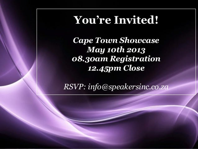 Page 1You're Invited!Cape Town ShowcaseMay 10th 201308.30am Registration12.45pm CloseRSVP: info@speakersinc.co.za