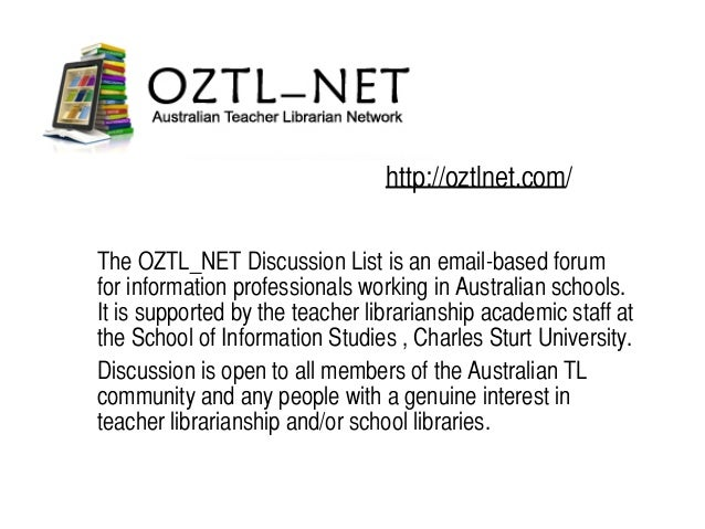 http://oztlnet.com/ The OZTL_NET Discussion List is an email-based forum for information professionals working in Australi...