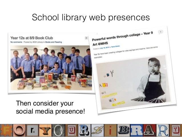 Then consider your social media presence! School library web presences