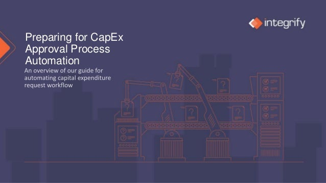 Preparing for CapEx Approval Process Automation