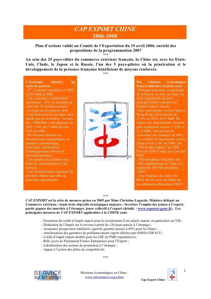CAP EXPORT CHINE                                                2006-2008       Plan d'actions validé au Comité de l'Expor...