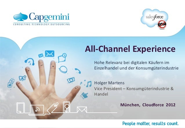 All-Channel Experience  Hohe Relevanz bei digitalen Käufern im  Einzelhandel und der Konsumgüterindustrie  Holger Martens ...