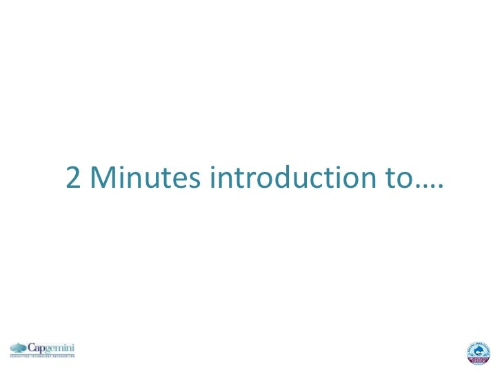 2 Minutes introduction to…. <br />