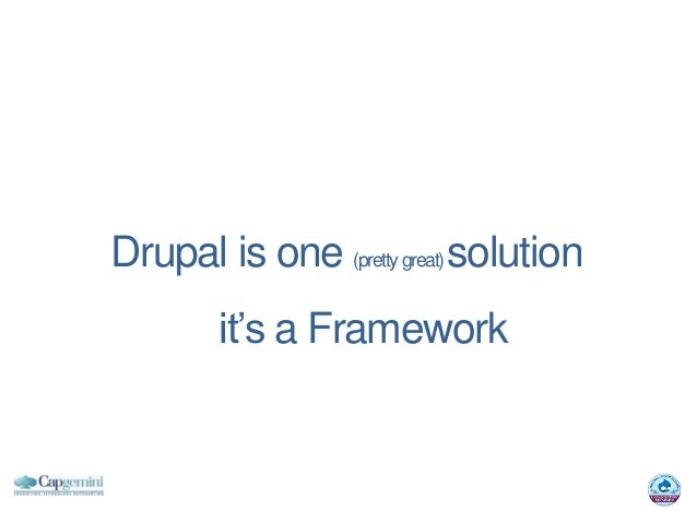 Drupal is one (pretty great) solution        it's a Framework