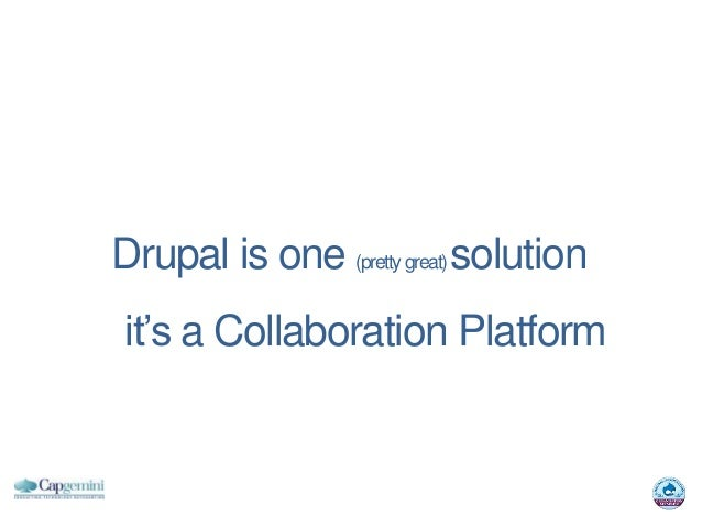 Drupal is one (pretty great) solution it's a Collaboration Platform