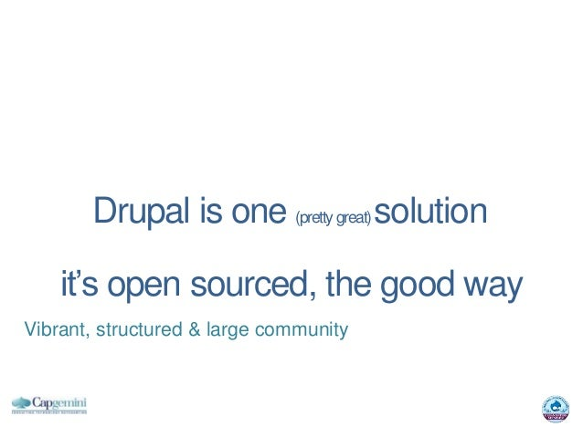 Drupal is one (pretty great) solution    it's open sourced, the good wayVibrant, structured & large community