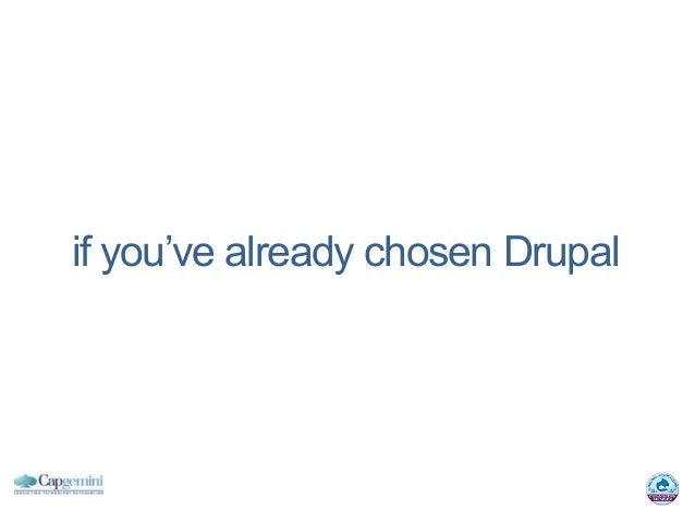 if you've already chosen Drupal