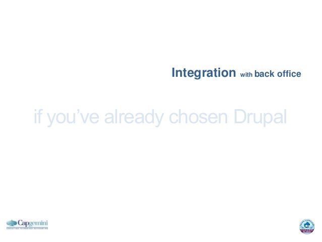 Integration with back officeif you've already chosen Drupal